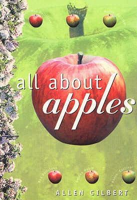 All About Apples - Gilbert, Allen