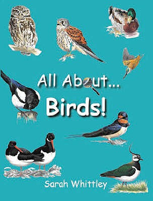 All About Birds - Whittley, Sarah
