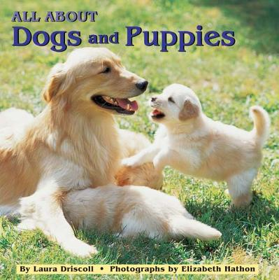 All about Dogs and Puppies - Driscoll, Laura