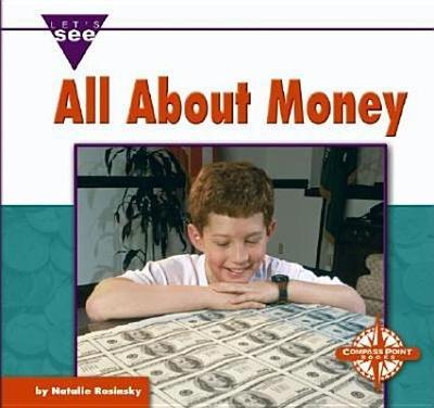 All about Money - Rosinsky, Natalie M