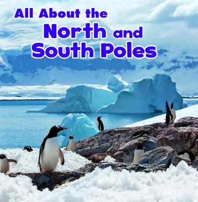 All About the North and South Poles - Gardeski, Christina Mia