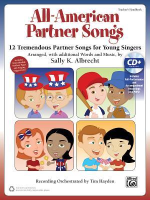 All-American Partner Songs: 12 Tremendous Partner Songs for Young Singers (Kit), Book & Enhanced CD - Albrecht, Sally K (Composer)