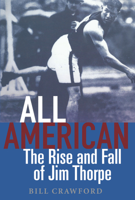 All American: The Rise and Fall of Jim Thorpe - Crawford, Bill