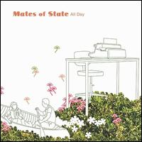 All Day - Mates of State