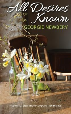 All Desires Known - Newbery, Georgie, and Smith, Katharine, Dr., PhD, RN (Editor), and Clarke, Catherine (Cover design by)