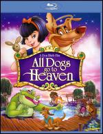 All Dogs Go to Heaven [Blu-ray] - Dan Kuenster; Don Bluth; Gary Goldman