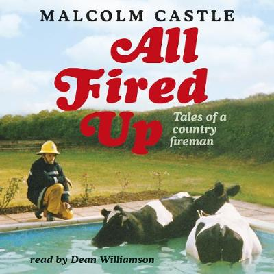 All Fired Up - Castle, Malcolm