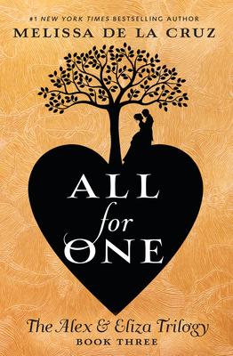 All for One: The Alex & Eliza Trilogy - de la Cruz, Melissa