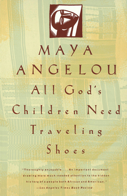 All God's Children Need Travelling Shoes - Angelou, Maya, Dr.