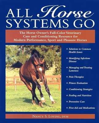 All Horse Systems Go - Loving, Nancy S, DVM