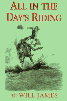 All in a Day's Riding - James, Will