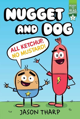 All Ketchup, No Mustard!: Ready-To-Read Graphics Level 2 -