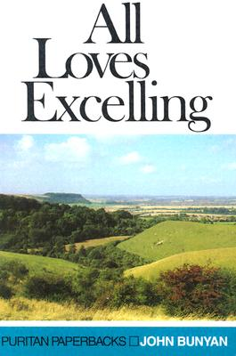 All Loves Excelling - Bunyan, John