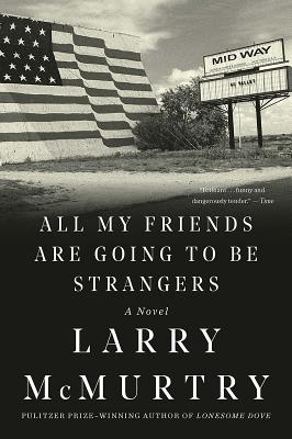 All My Friends Are Going to Be Strangers - McMurtry, Larry