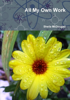 All My Own Work - McDougall, Sheila