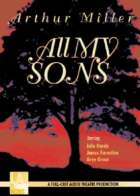 All My Sons - Miller, Arthur, and Farentino, James (Read by), and Gross, Arye (Read by)