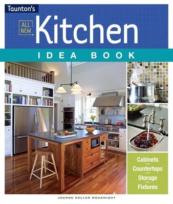All New Kitchen Idea Book - Bouknight, Joanne Kellar