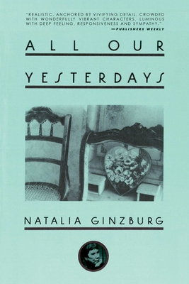 All Our Yesterdays - Ginzburg, Natalia, and Davidson, Angus (Translated by)