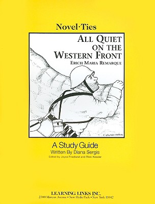 All Quiet on the Western Front - Sergis, Diana, and Friedland, Joyce (Editor), and Kessler, Rikki (Editor)