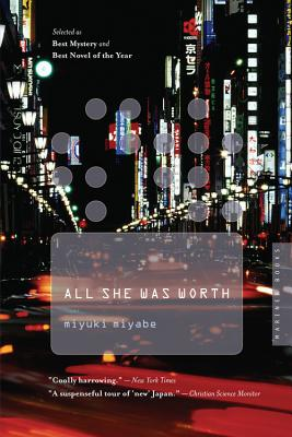 All She Was Worth - Miyabe, Miyuki, and Birnbaum, Alfred (Translated by)