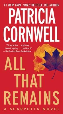 All That Remains: Scarpetta 3 - Cornwell, Patricia