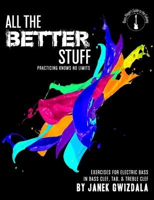 All the Better Stuff: Practice knows no limits - Gwizdala, Janek