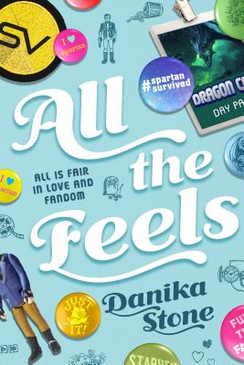 All the Feels: All Is Fair in Love and Fandom - Stone, Danika