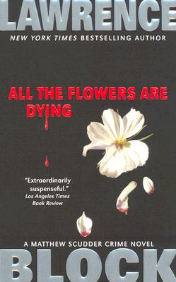 All the Flowers Are Dying - Block, Lawrence