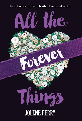 All the Forever Things - Perry, Jolene