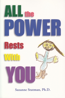 All the Power Rests with You - Stutman, Suzanne