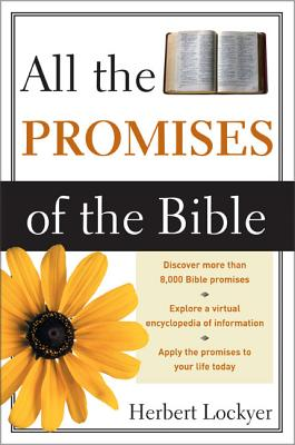All the Promises of the Bible - Lockyer, Herbert, Dr.