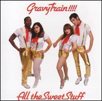 All the Sweet Stuff - Gravy Train!!!!