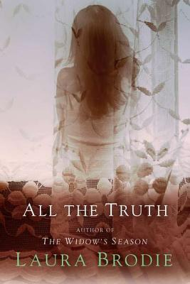 All the Truth - Brodie, Laura