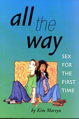 All the Way Sex for the First Time - Martyn, Kim