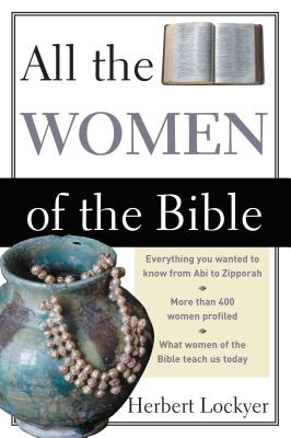 All the Women of the Bible - Lockyer, Herbert, Dr.
