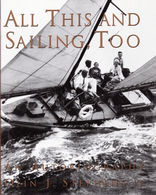 All This and Sailing, Too - Stephen, Olin J, II
