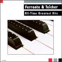 All-Time Greatest Hits [Capital] - Ferrante & Teicher