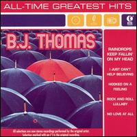 All Time Greatest Hits [K-Tel] - B.J. Thomas