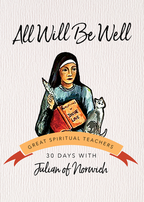All Will Be Well - Julian of Norwich