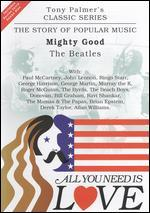 All You Need Is Love: The Story of Popular Music: Mighty Good (The Beatles)