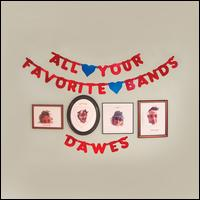 All Your Favorite Bands [LP] - Dawes