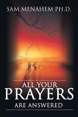 All Your Prayers Are Answered - Menahem, Samuel E