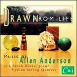 Allen Anderson: Drawn From Life/String Quartet/Solfeggietti