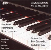 Allen Shawn: Piano Concerto; Benjamin Lees: Piano Concerto No. 2 - Ian Hobson (piano); Ursula Oppens (piano); Albany Symphony Orchestra; David Alan Miller (conductor)