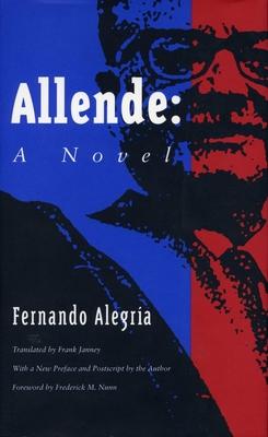 Allende - Alegria, Fernando, and Fernando, Alegria, and Janney, Frank (Translated by)