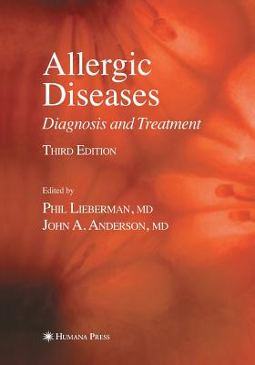 Allergic Diseases: Diagnosis and Treatment - Lieberman, Phil (Editor)