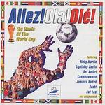 Allez! Ola! Ole!: The Official Music of the World Cup