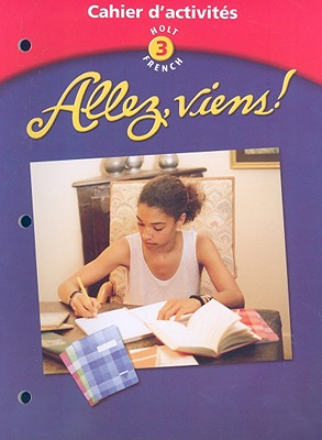 Allez, Viens! Cahier D'Activites: Holt French, Level 3 - Holt Rinehart & Winston (Creator)