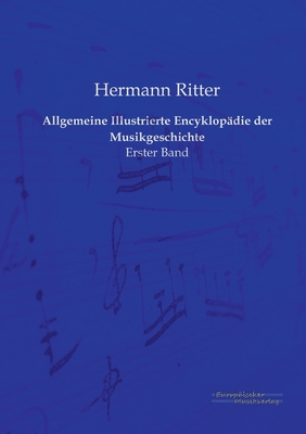 Allgemeine Illustrierte Encyklopadie Der Musikgeschichte - Ritter, Hermann