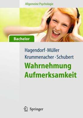 Allgemeine Psychologie Fur Bachelor: Wahrnehmung Und Aufmerksamkeit. (Lehrbuch Mit Online-Materialien) - Hagendorf, Herbert